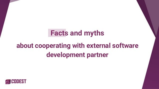 Facts and myths about cooperating with external software development partner