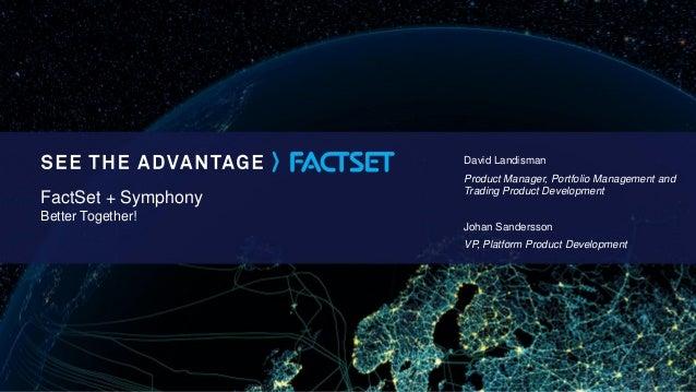 David Landisman Product Manager, Portfolio Management and Trading Product Development Johan Sandersson VP, Platform Produc...
