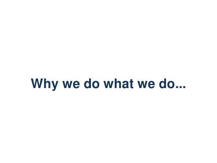 Why we do what we do...