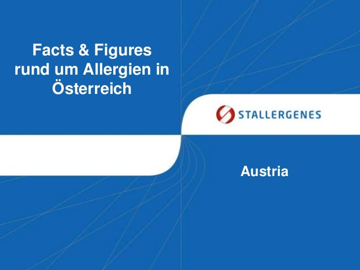 Facts & Figuresrund um Allergien in    Österreich                       Austria