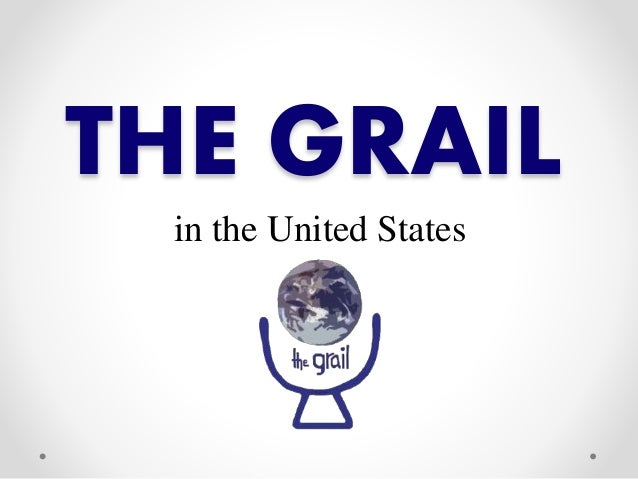 THE GRAIL  in the United States