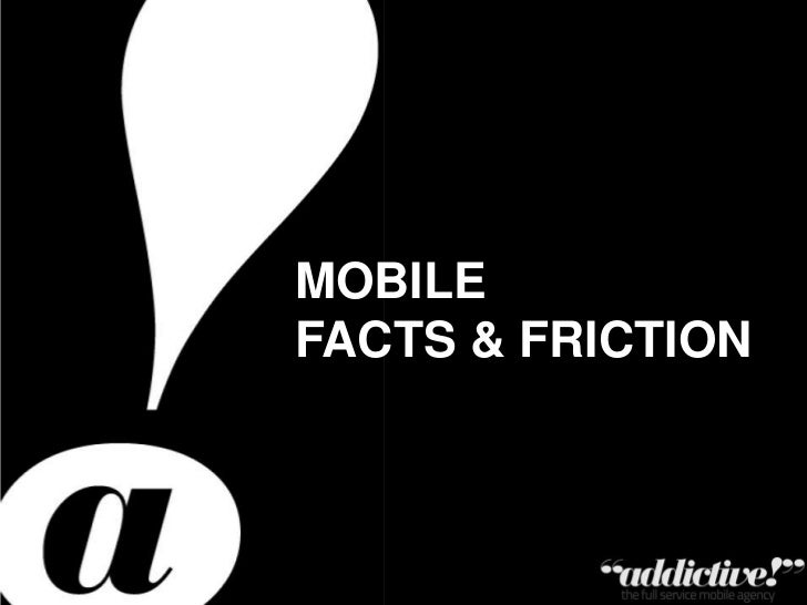 MobileFacts & Friction<br />