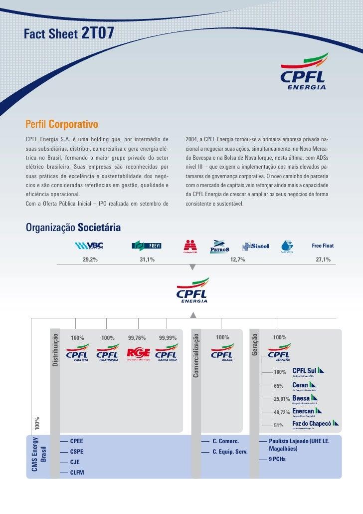 ���������������     Perfil Corporativo CPFL Energia S.A. é uma holding que, por intermédio de                         2004,...