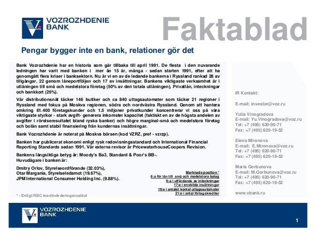 1Pengar bygger inte en bank, relationer gör detIR Kontakt:E-mail: investor@voz.ruYulia VinogradovaE-mail: Yu.Vinogradova@v...