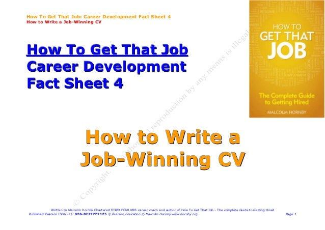 How To Get That Job: Career Development Fact Sheet 4How to Write a Job-Winning CVHow To Get That JobCareer DevelopmentFact...