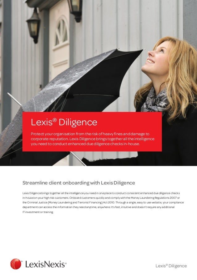 Lexis® Diligence Protect your organisation from the risk of heavy fines and damage to corporate reputation. Lexis Diligenc...