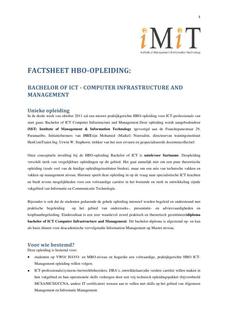 FACTSHEET HBO-OPLEIDING: <br />BACHELOR OF ICT - COMPUTER INFRASTRUCTURE AND MANAGEMENT<br />Unieke opleiding<br />In de d...