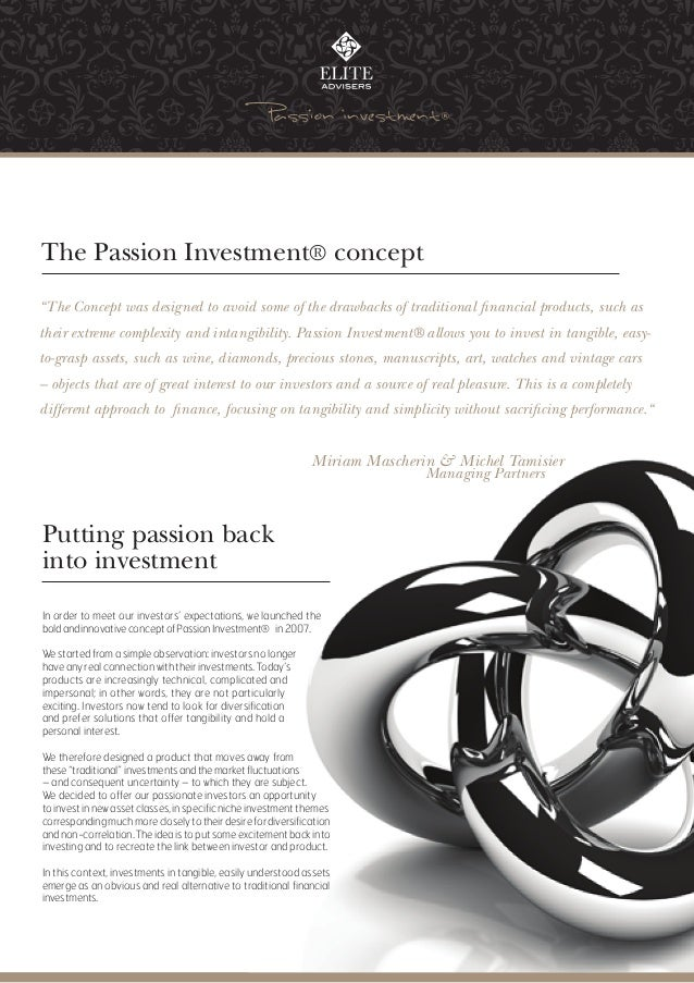 "The Passion Investment® concept""The Concept was designed to avoid some of the drawbacks of traditional financial products,..."