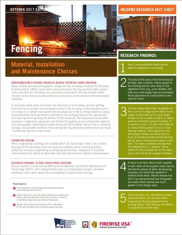 NONCOMBUSTIBLE FENCING PRODUCTS REDUCE POTENTIAL HOME IGNITIONS Many wildfire educational programs, along with the Insuranc...