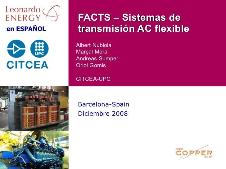 FACTS – Sistemas de en ESPAÑOL   transmisión AC flexible              Albert Nubiola              Marçal Mora             ...