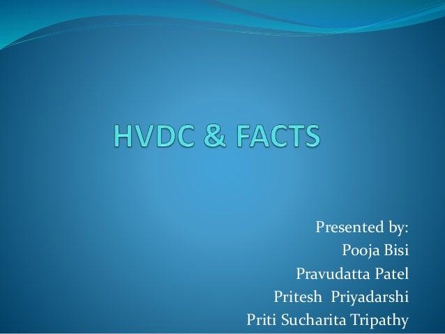 Presented by:  Pooja Bisi  Pravudatta Patel  Pritesh Priyadarshi  Priti Sucharita Tripathy