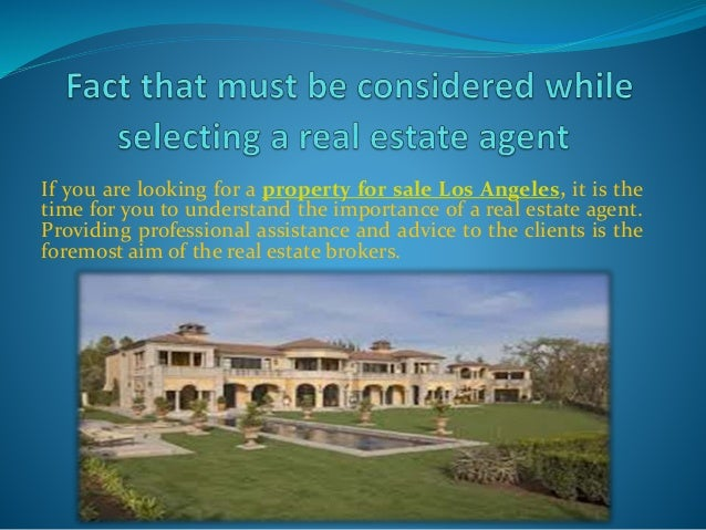 If you are looking for a property for sale Los Angeles, it is the time for you to understand the importance of a real esta...