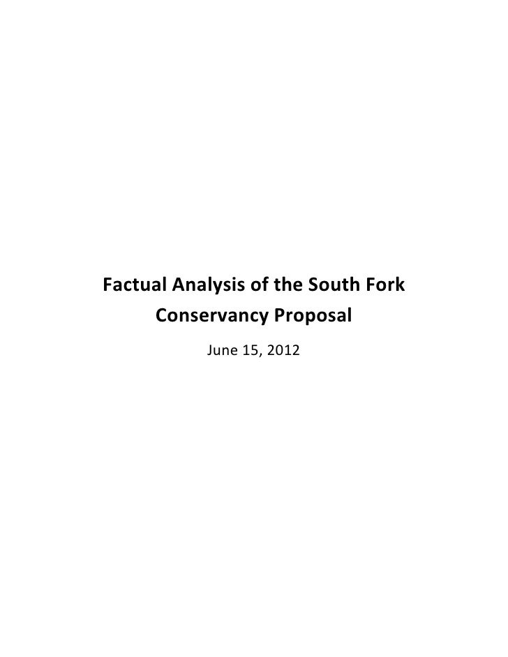 Factual Analysis of the South Fork     Conservancy Proposal           June 15, 2012