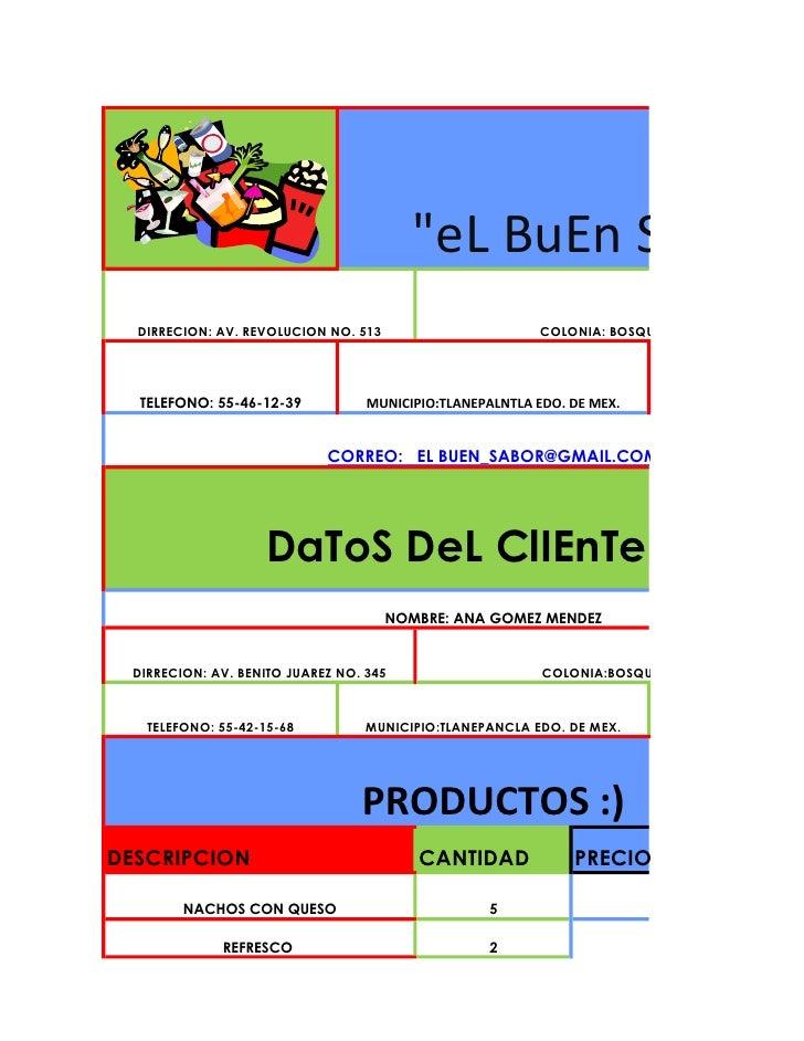 """""""eL BuEn SaBoR""""   DIRRECION: AV. REVOLUCION NO. 513                      COLONIA: BOSQUES DE MORELOS       TELEFONO: 55-46..."""