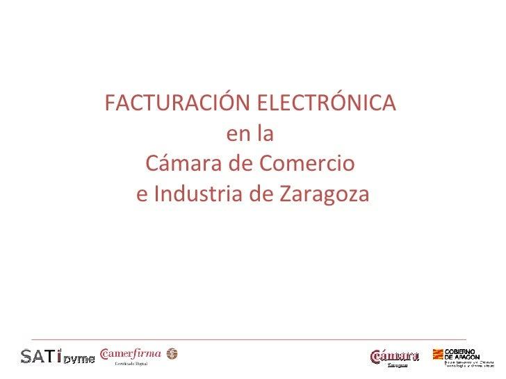 FACTURACIÓN ELECTRÓNICA  en la  Cámara de Comercio  e Industria de Zaragoza
