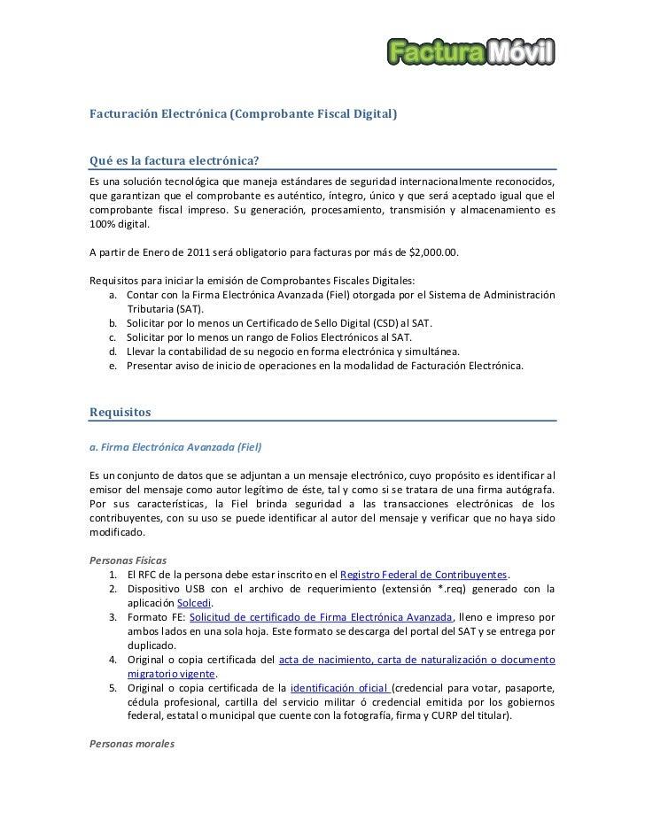 Facturación Electrónica (Comprobante Fiscal Digital)   Qué es la factura electrónica? Es una solución tecnológica que mane...