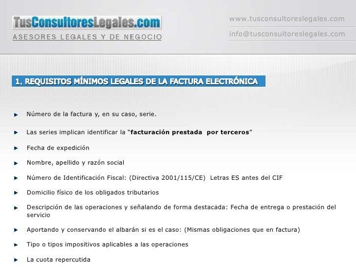 www.tusconsultoreslegales.com<br />info@tusconsultoreslegales.com<br />1. REQUISITOS MÍNIMOS LEGALES DE LA FACTURA ELECTRÓ...