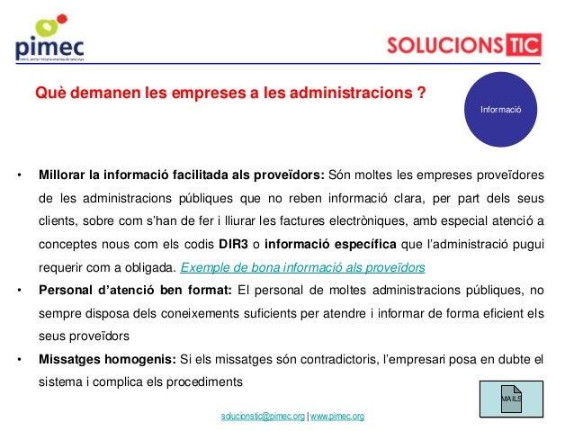 • Millorar la informació facilitada als proveïdors: Són moltes les empreses proveïdores de les administracions públiques q...
