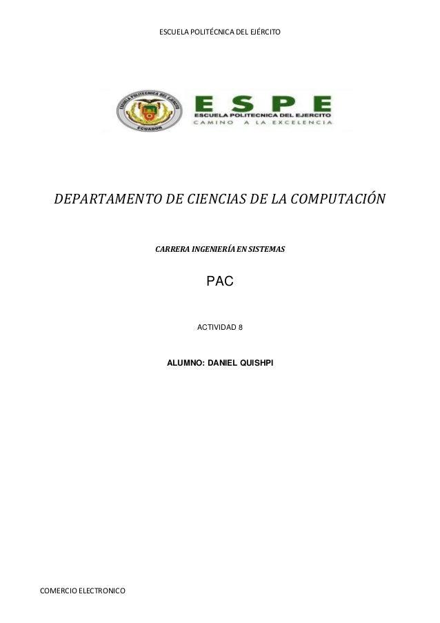 ESCUELA POLITÉCNICA DEL EJÉRCITOCOMERCIO ELECTRONICODEPARTAMENTO DE CIENCIAS DE LA COMPUTACIÓNCARRERA INGENIERÍA EN SISTEM...
