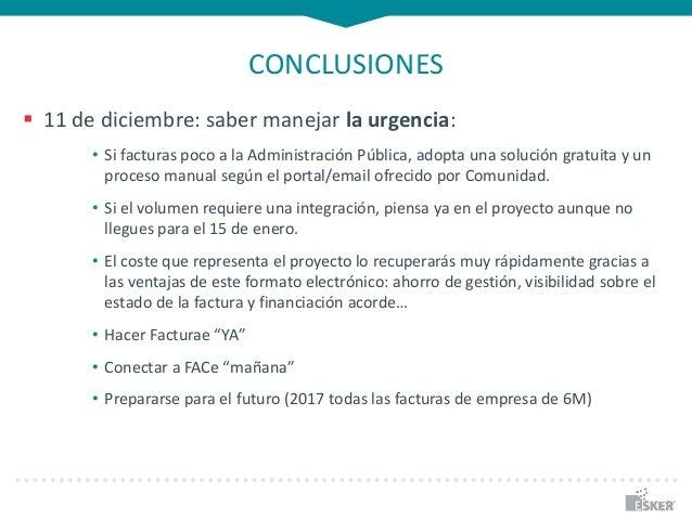 CONCLUSIONES  11 de diciembre: saber manejar la urgencia: • Si facturas poco a la Administración Pública, adopta una solu...