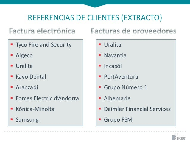 REFERENCIAS DE CLIENTES (EXTRACTO)  Tyco Fire and Security  Algeco  Uralita  Kavo Dental  Aranzadi  Forces Electric ...