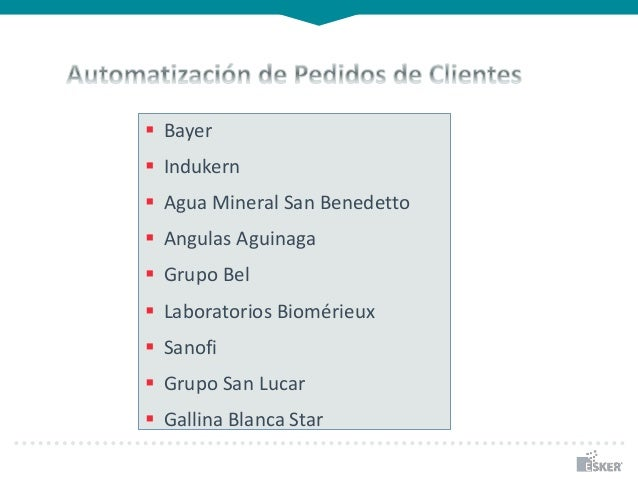  Bayer  Indukern  Agua Mineral San Benedetto  Angulas Aguinaga  Grupo Bel  Laboratorios Biomérieux  Sanofi  Grupo ...