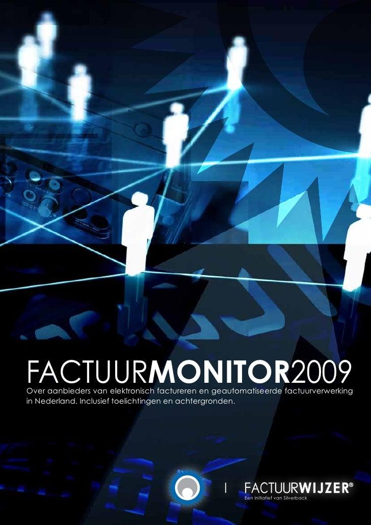 Factuurmonitor2009 Over aanbieders van elektronisch factureren en geautomatiseerde factuurverwerking in Nederland. Inclusi...