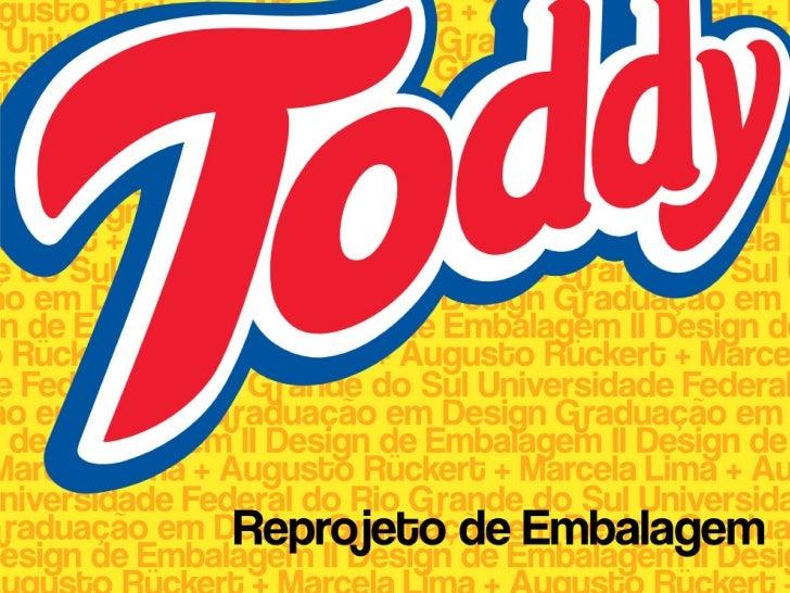 Toddy  Toddy foio primeiro achocolatado em pó do  mercado brasileiro.  Mais de 76 anos depois do seu lançamento,  continua...