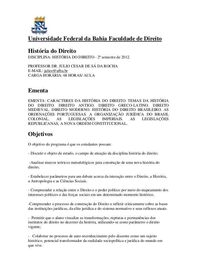 Universidade Federal da Bahia Faculdade de DireitoHistória do DireitoDISCIPLINA: HISTÓRIA DO DIREITO– 2º semestre de 2012....