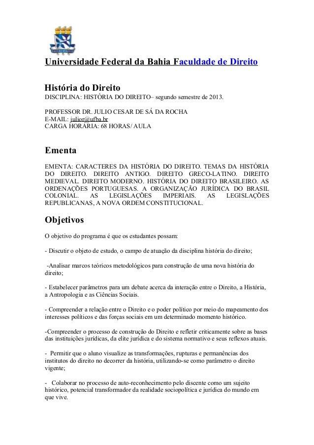 Universidade Federal da Bahia Faculdade de Direito História do Direito DISCIPLINA: HISTÓRIA DO DIREITO– segundo semestre d...
