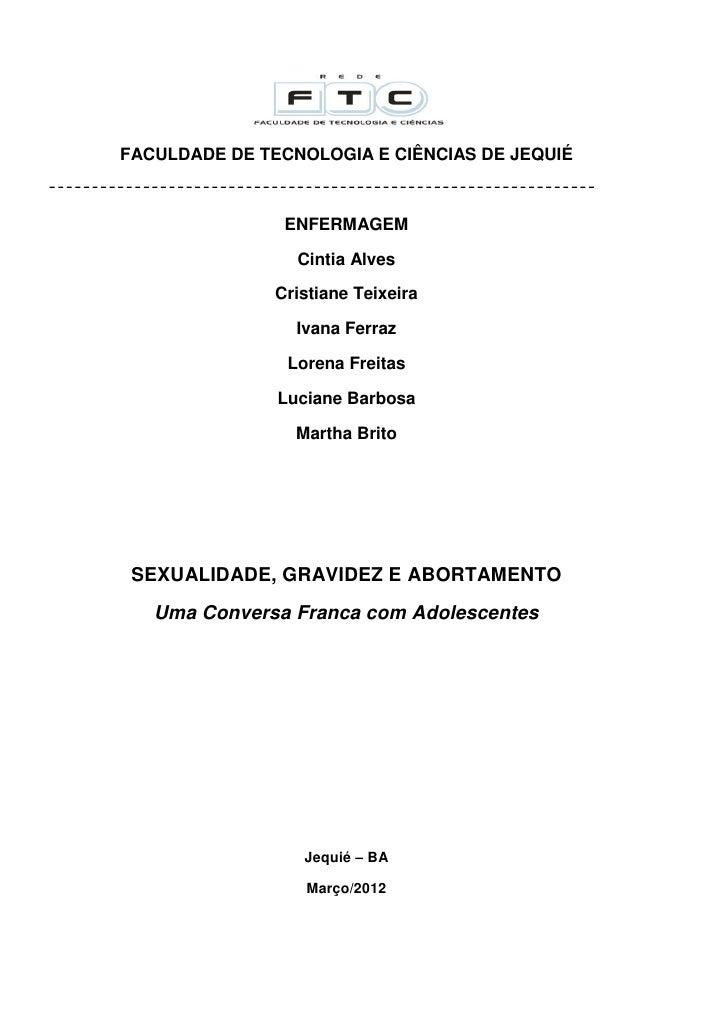 FACULDADE DE TECNOLOGIA E CIÊNCIAS DE JEQUIÉ                ENFERMAGEM                 Cintia Alves               Cristian...