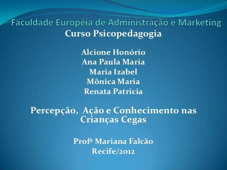 Curso Psicopedagogia          Alcione Honório          Ana Paula Maria            Maria Izabel           Mônica Maria     ...