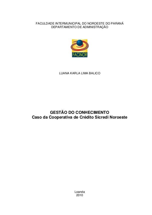 FACULDADE INTERMUNICIPAL DO NOROESTE DO PARANÁ DEPARTAMENTO DE ADMINISTRAÇÃO LUANA KARLA LIMA BALICO GESTÃO DO CONHECIMENT...