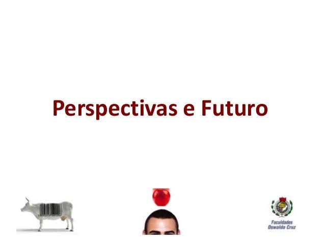Perspectivas e Futuro