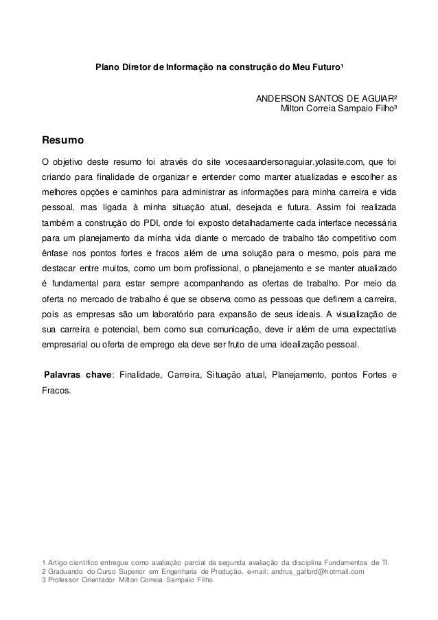1 Artigo científico entregue como avaliação parcial da segunda avaliação da disciplina Fundamentos de TI. 2 Graduando do C...