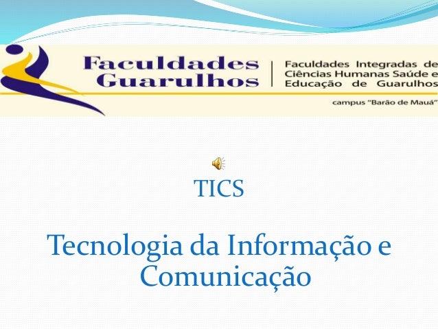 TICS Tecnologia da Informação e Comunicação