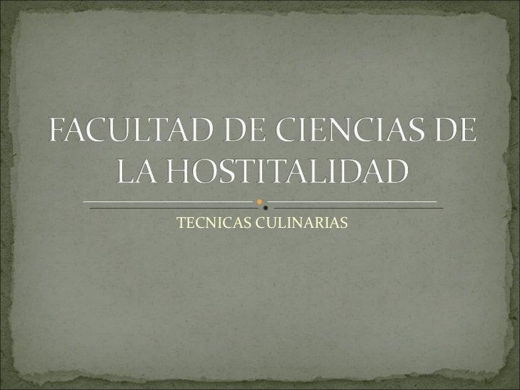 Facultad de ciencias de la hostitalidad tecnicas culinarias for Tecnicas basicas culinarias