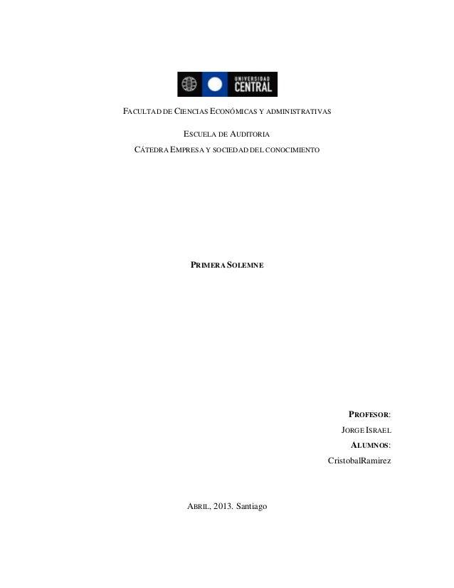 FACULTAD DE CIENCIAS ECONÓMICAS Y ADMINISTRATIVASESCUELA DE AUDITORIACÁTEDRA EMPRESA Y SOCIEDAD DEL CONOCIMIENTOPRIMERA SO...