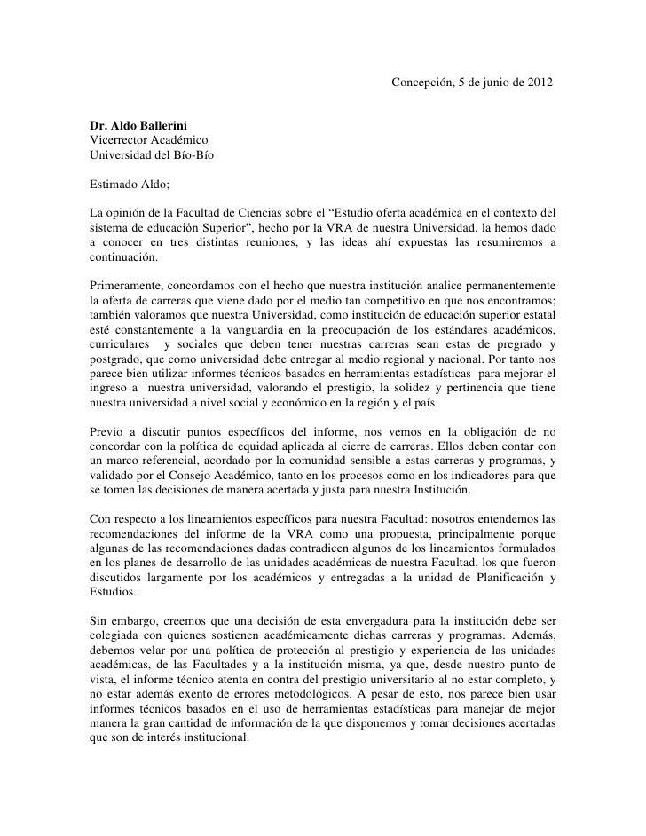 Concepción, 5 de junio de 2012Dr. Aldo BalleriniVicerrector AcadémicoUniversidad del Bío-BíoEstimado Aldo;La opinión de la...
