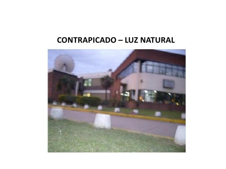 CONTRAPICADO – LUZ NATURAL