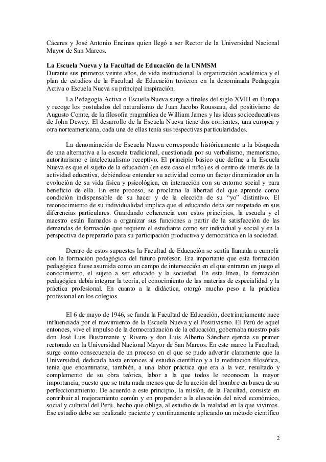 Cáceres y José Antonio Encinas quien llegó a ser Rector de la Universidad Nacional  Mayor de San Marcos.  La Escuela Nueva...