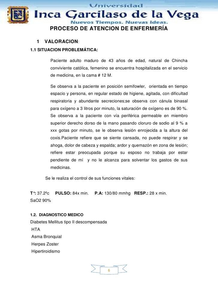 PROCESO DE ATENCION DE ENFERMERÍA   1   VALORACION:1.1 SITUACION PROBLEMÁTICA:             Paciente adulto maduro de 43 añ...