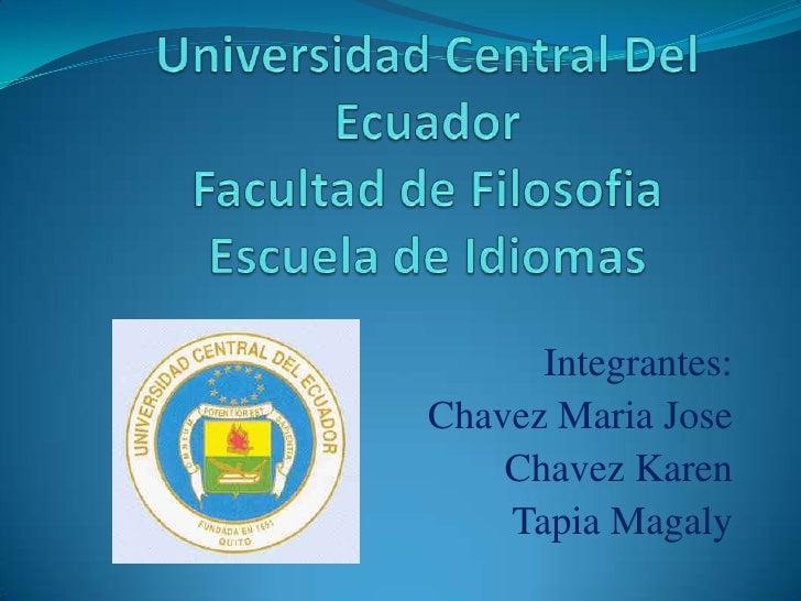Integrantes:Chavez Maria Jose    Chavez Karen    Tapia Magaly