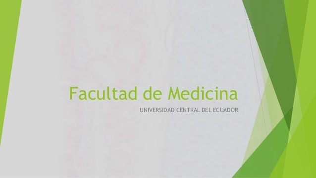Facultad de Medicina UNIVERSIDAD CENTRAL DEL ECUADOR