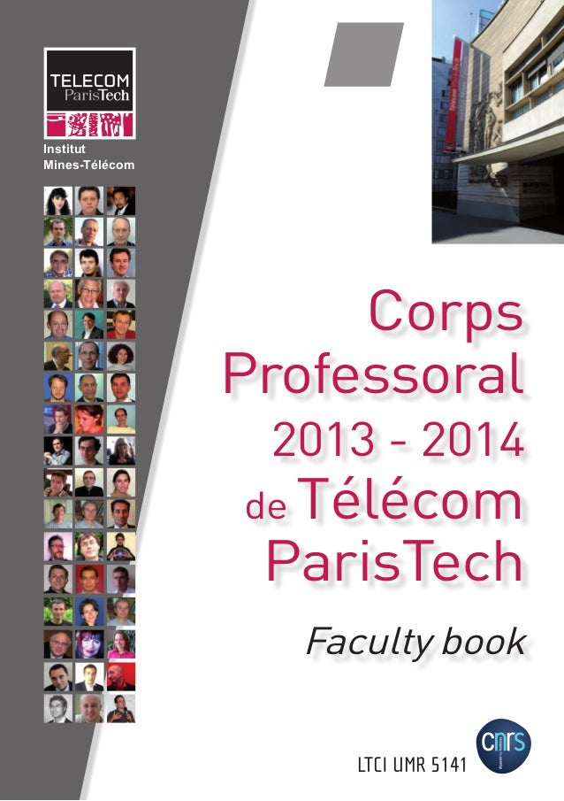 LTCI UMR 5141 Corps Professoral 2013 - 2014 de Télécom ParisTech Faculty book CorpsProfessoral2013-2014deTélécomParisTech ...