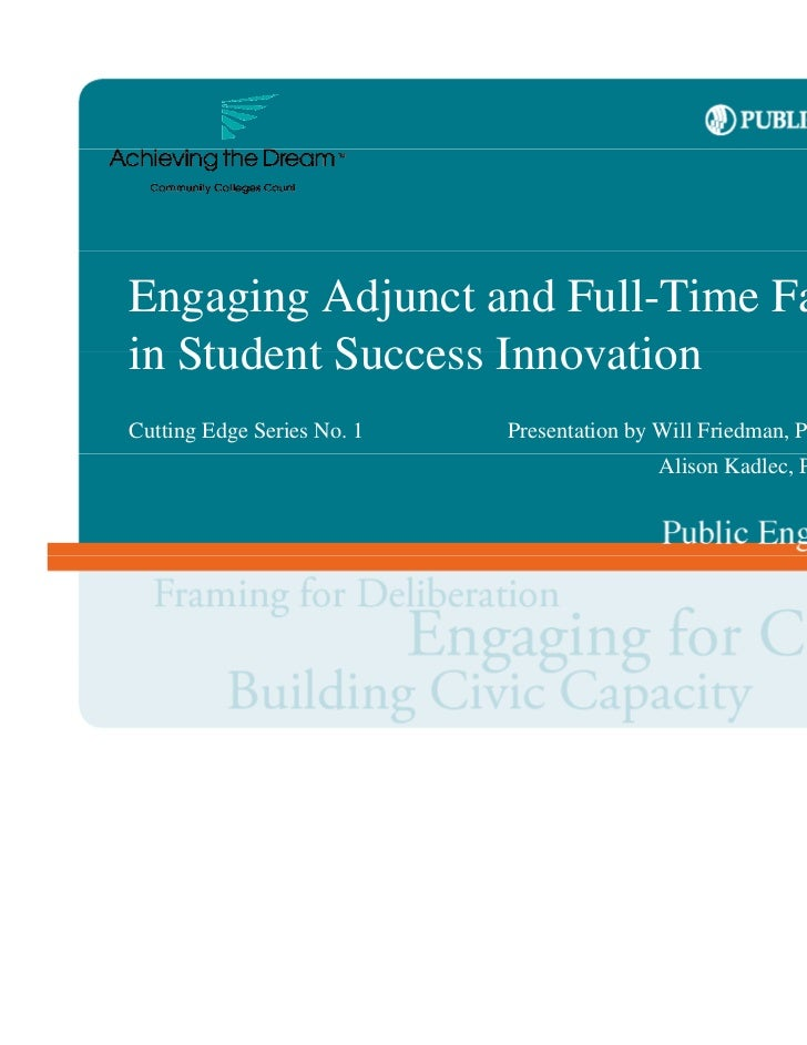 Engaging Adjunct andFull-Time Faculty inStudent SuccessCutting Edge Series No. 1InnovationWill Friedman, Ph.D.     Present...
