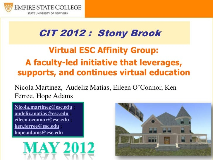 CIT 2012 : Stony Brook         Virtual ESC Affinity Group:   A faculty-led initiative that leverages, supports, and contin...