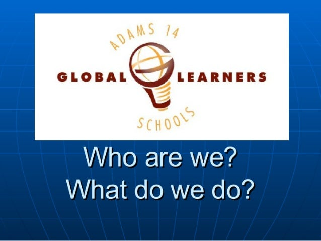 GLOBALQLEARNERS  L     Who are we?  What do we do?