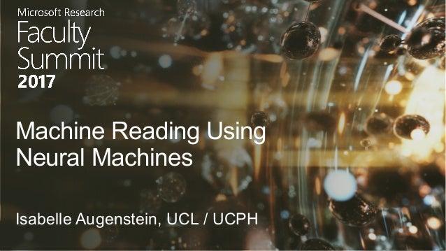 Isabelle Augenstein, UCL / UCPH Machine Reading Using Neural Machines