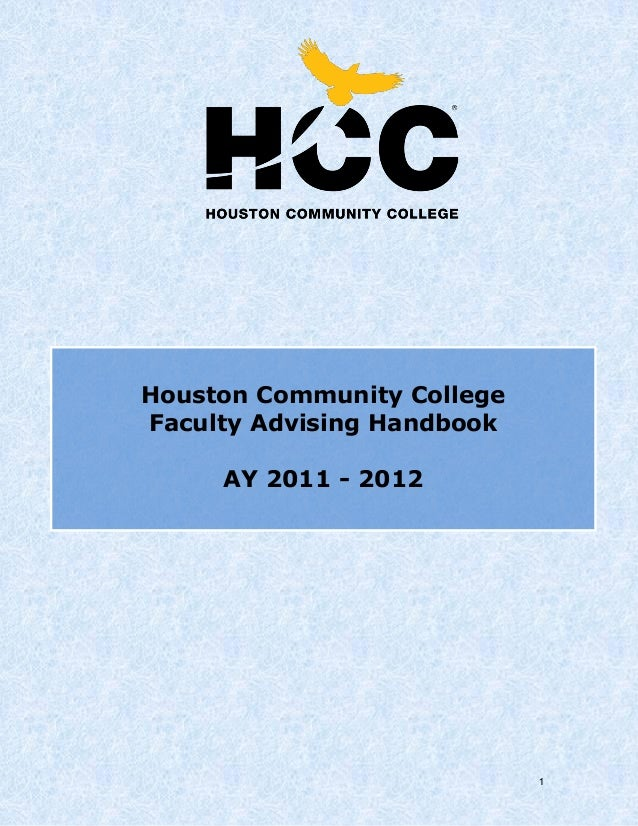 1 Houston Community College Faculty Advising Handbook AY 2011 - 2012